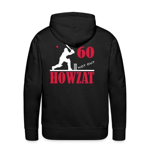 60 not out - HOWZAT!! - Men's Premium Hoodie