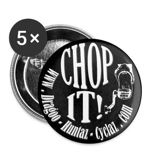 Badge Chop It ! - Badge petit 25 mm