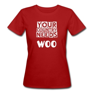 Your Country Needs Woo in Red - Women's Organic T-shirt