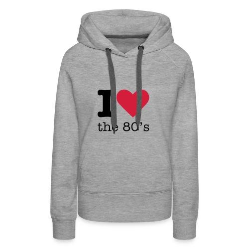 I Love the 80's Sweater - Vrouwen Premium hoodie