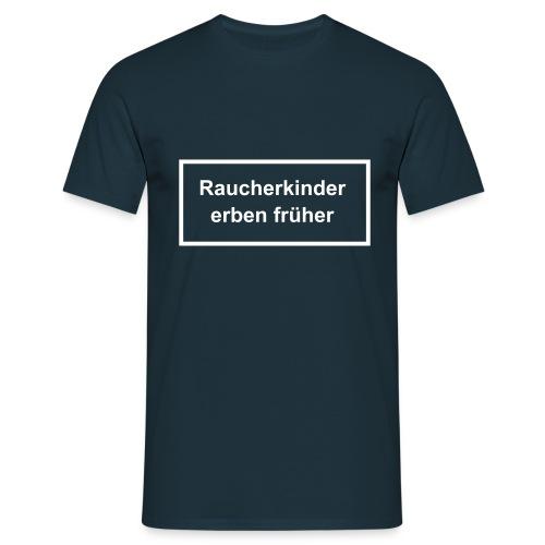 Raucherkinder erben früher !!! - Männer T-Shirt