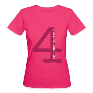 Live.Love.Laugh.4 Life - Women's Organic T-shirt
