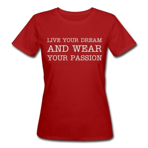 Live your dream - klimaneutral/bio - Frauen Bio-T-Shirt