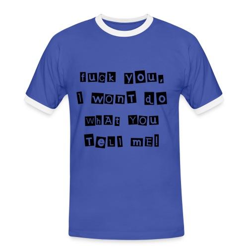 Fuck you, I won't... Homme - T-shirt contrasté Homme