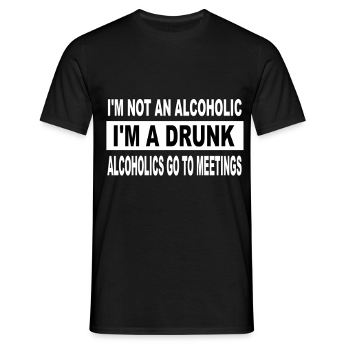 I'm A Drunk - Men's T-Shirt