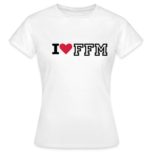 I LOVE FFM FEMALE CLASSIC I - Frauen T-Shirt
