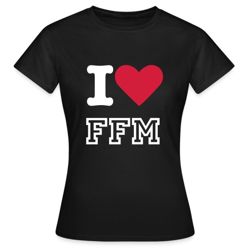 I LOVE FFM FEMALE I - Frauen T-Shirt