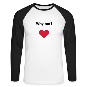 Why? - Men's Long Sleeve Baseball T-Shirt