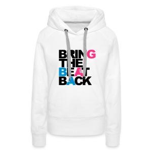 Bring the beat back vrouwentrui - Vrouwen Premium hoodie