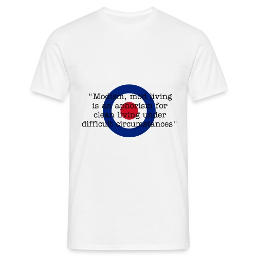 modism, mod clean living under difficult circumstances - Men's T-Shirt