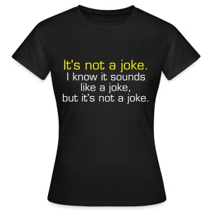 Joke t shirt - Women's T-Shirt