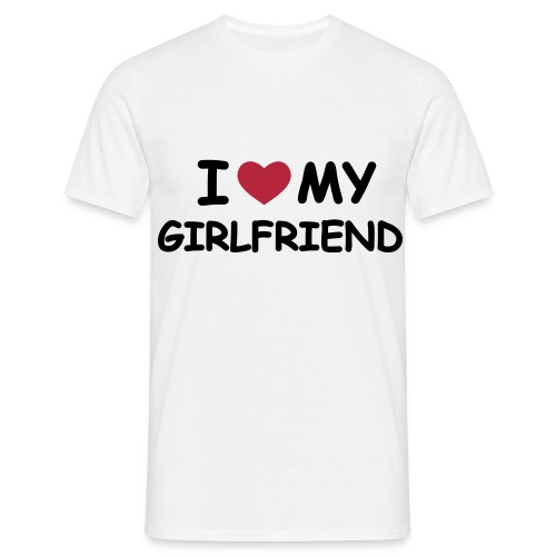 New! I love my Girlfriend T-shirt - Men's T-Shirt