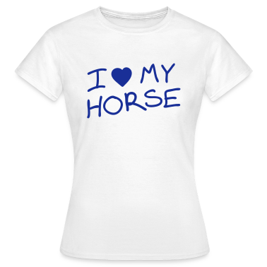 I love my pony I heart my pony I love my Pony I love my horse Women's T-Shirts