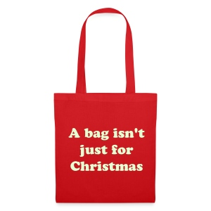 A bag isn't just for Christmas - Tote Bag