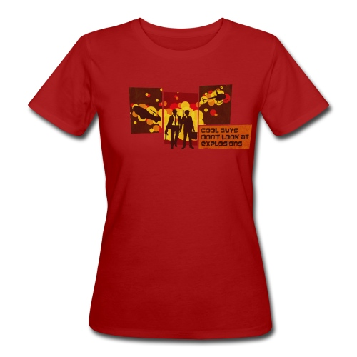Cool Guys Don't Look at Explosions - Women's Organic T-shirt