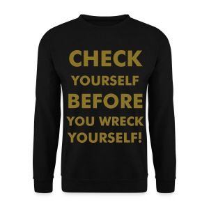 CHECK YOURSELF WRECK YOURSELF SWEAT BLACK - Men's Sweatshirt