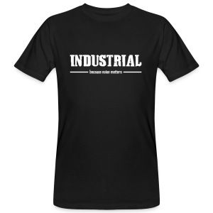 Industrial - Because Noise Matters - Organic T-Shirt - Men's Organic T-shirt