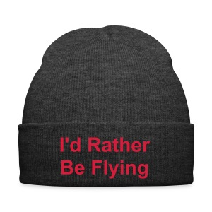 I'd Rather Be Flying - Winter Hat