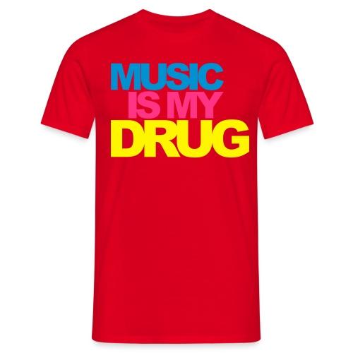 MUSIC IS MY DROGS  - Maglietta da uomo