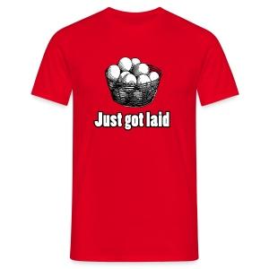 Funny T-shirt Just got laid - Mannen T-shirt