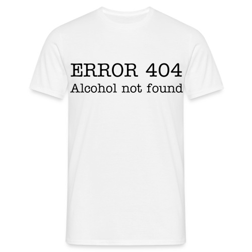 ERROR 404, Alcohol not found - T-shirt Homme