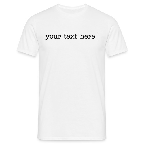 Your text here... - T-shirt Homme