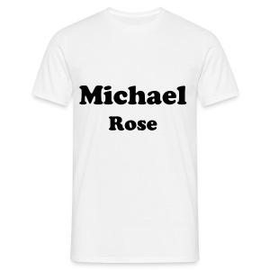 Michael Rose - Men's T-Shirt