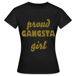 proud gangstagirl - Frauen T-Shirt