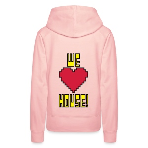 We Love House - Women's Light Hoodie - Women's Premium Hoodie