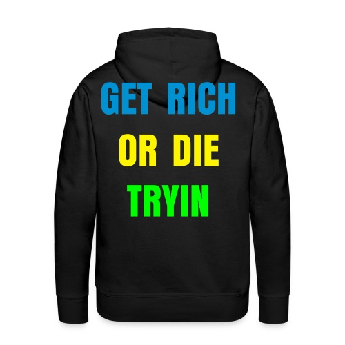 GET RICH OR DIE TRYIN - Premiumluvtröja herr