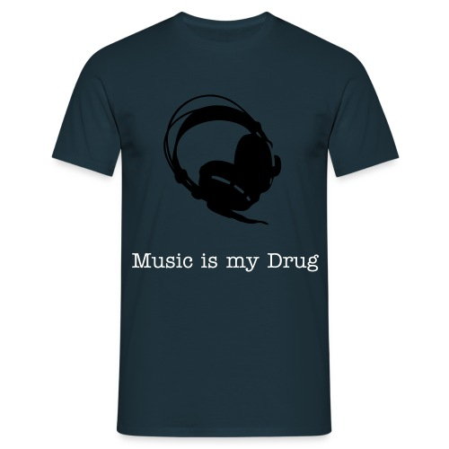 Music Is my drug . - T-shirt Homme