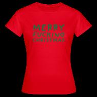 T-shirts ~ Vrouwen T-shirt ~ Merry Fucking Christmas