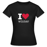 T-shirts ~ Vrouwen T-shirt ~ I Love Winter