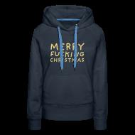 Sweaters ~ Vrouwen Premium hoodie ~ Merry Fucking Christmas