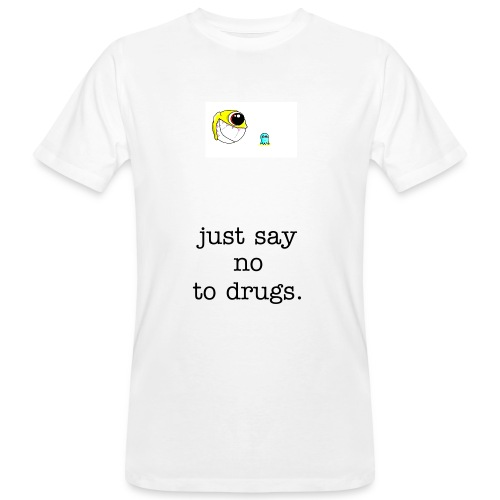 say no to drugs. - Men's Organic T-Shirt