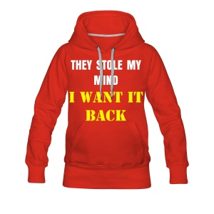 THEY STOLE MY MIND! (female) - Women's Premium Hoodie