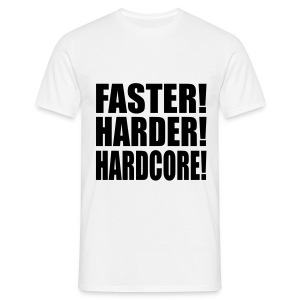 Faster! Harder! ! - T-shirt Homme