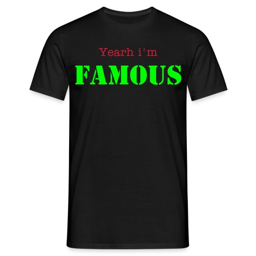 Yearh i'm Famous uden Reklame - Herre-T-shirt