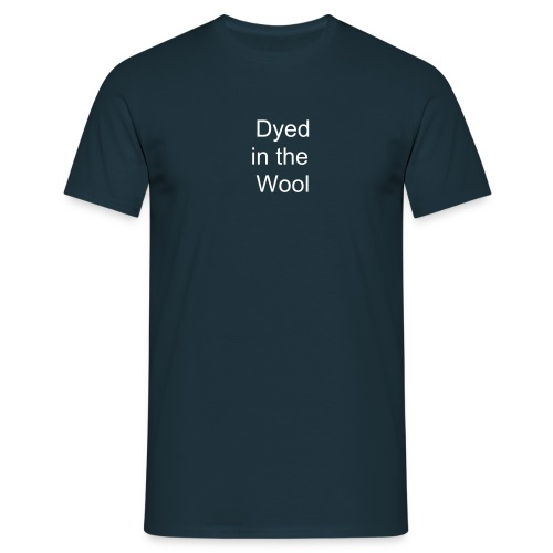 Dyed in the wool Men's Classic Tee - Men's T-Shirt