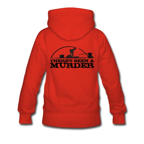 There's Been A Murder - Women's Premium Hoodie
