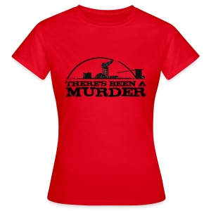There's Been A Murder - Women's T-Shirt
