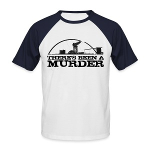 There's Been A Murder - Men's Baseball T-Shirt