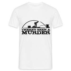 There's Been A Murder - Men's T-Shirt
