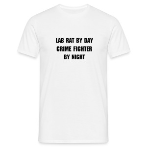 lab rat by day Crime fighter by night - Men's T-Shirt