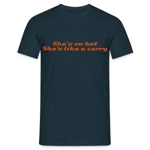 She's so hot, she's like a curry. - Men's T-Shirt