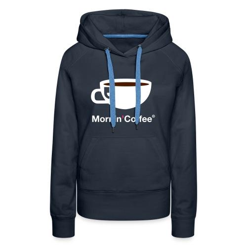 MORNIN' COFFEE HOODIE  - Felpa con cappuccio premium da donna
