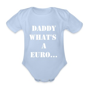 Daddy What's a Euro - Organic Short-sleeved Baby Bodysuit
