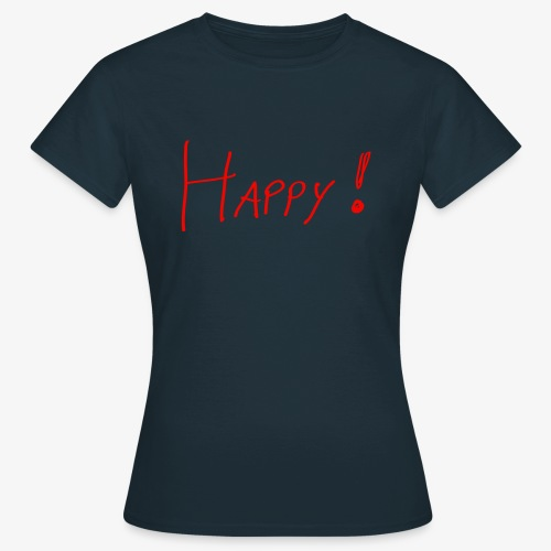 Happy - Frauen Shirt klassisch - Frauen T-Shirt