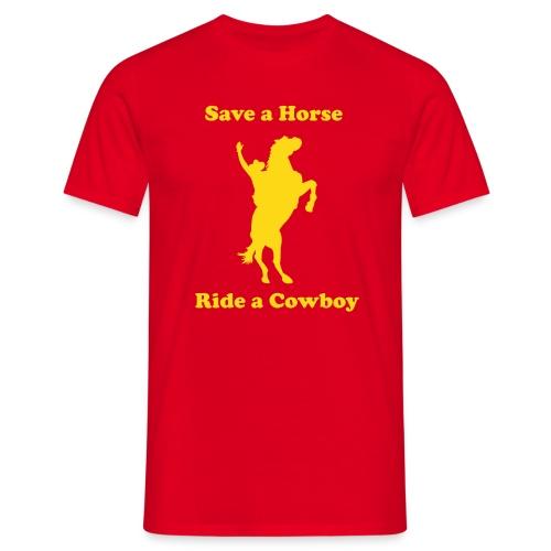 Save a Horse... - Männer T-Shirt