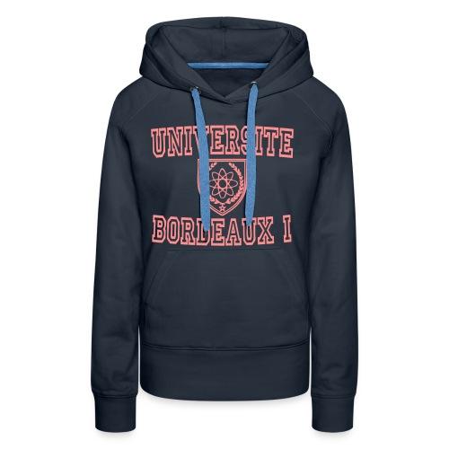 Sweat-shirt à capuche Premium pour femmes - bordeaux 1 apparel,bordeaux apparel,boutique bordeaux segalen,sweatshirt universite bordeaux 1,t shirt bordeaux 1,t shirt université bordeaux 1